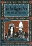 We Are Gypsies Now